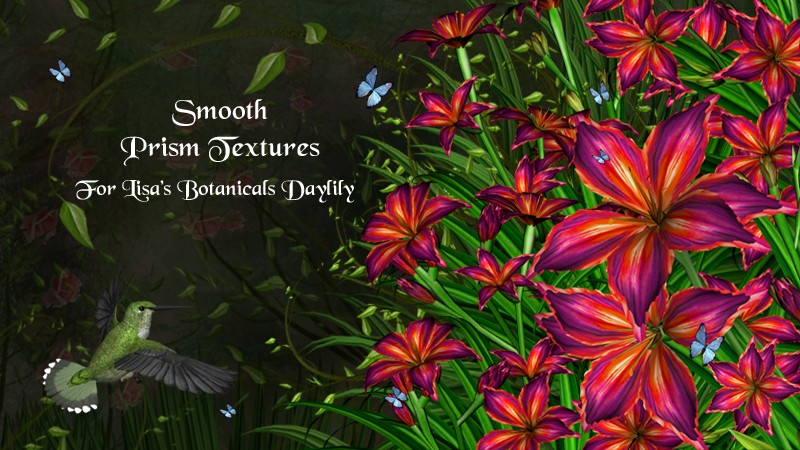 Smooth Prism Textures for Lisa's Botanicals Daylily