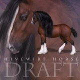 HiveWire Horse - Draft