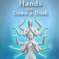 Hands for Dawn and Dusk