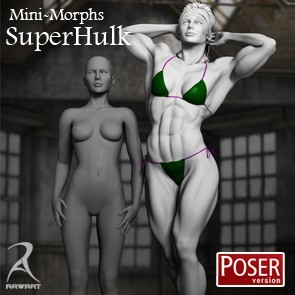 Mini-Morphs - SuperHulk (Poser)