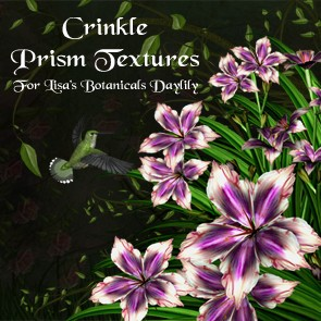 Crinkle Prism Textures for LB Daylily Garden