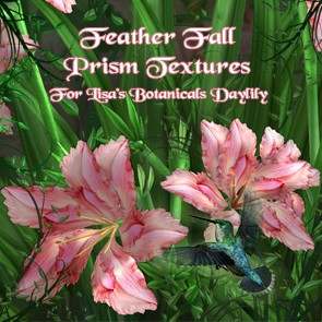 Feather Fall Prism Textures for LB Daylily