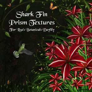 Sharkfin Prism Textures for Lisa's Botanicals Daylily