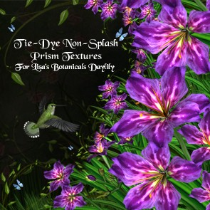 Tie-Dye Non-Splash Prism Textures for Lisa's Botanicals Daylily