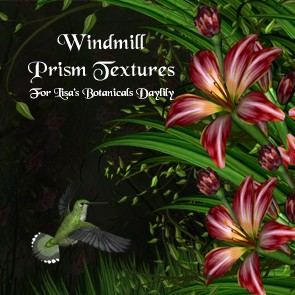 Windmill Prism Textures for Lisa's Botanicals Daylily