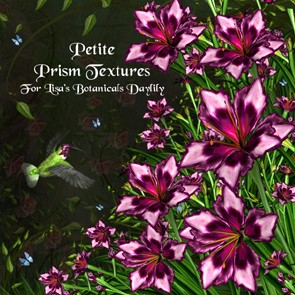 Petite Prism Textures for Lisa's Botanicals Daylily